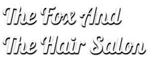 The Fox And The Hair Salon